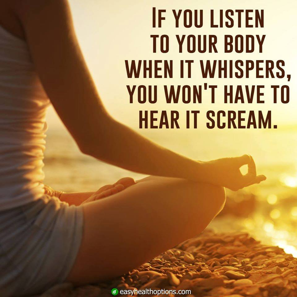 Quotes If you listen to your body